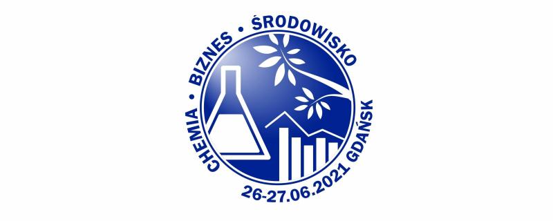 """Ogólnopolska Konferencja Chemia-Biznes-Środowisko """"ChemBiŚ"""""""
