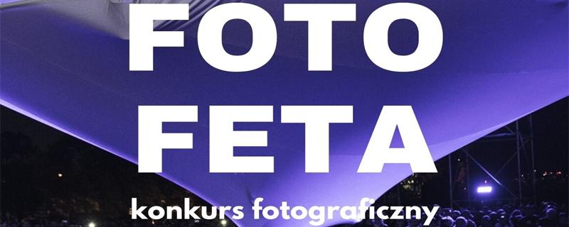 Konkurs fotograficzny FOTO FETA 2020