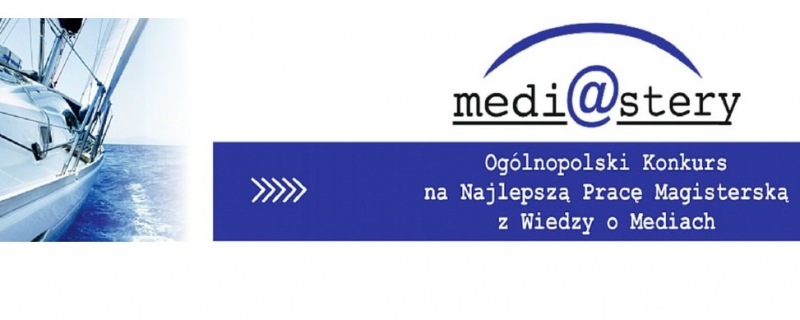 VII edycja Konkursu na Najlepszą Pracę Magisterską z Wiedzy o Mediach Medi@stery.